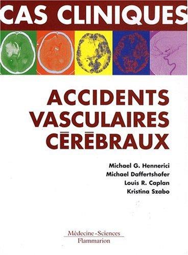 Cas cliniques : accidents vasculaires cérébraux : Formes cliniques habituelles et inhabituelles