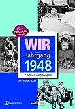 Wir vom Jahrgang 1948 - Kindheit und Jugend (Jahrgangsbände)