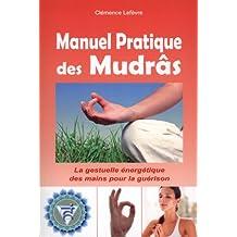 Manuel pratique des Mudrâs