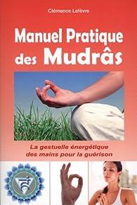 Manuel pratique des Mudrâs par Clémence Lefèvre