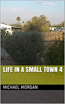 Life in a small town 4 (English Edition) di [Morgan, Michael]