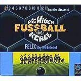 Die wilden Fußballkerle, Audio-CDs, Tl.2, Felix, der Wirbelwind, 3 Audio-CDs