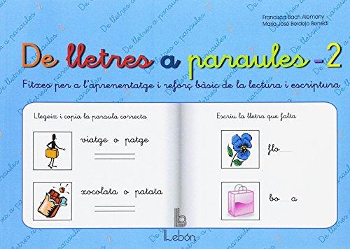 De lletres a paraules 2: fitxes per a l'aprenentatge i reforç bàsic de la lecto-escriptura