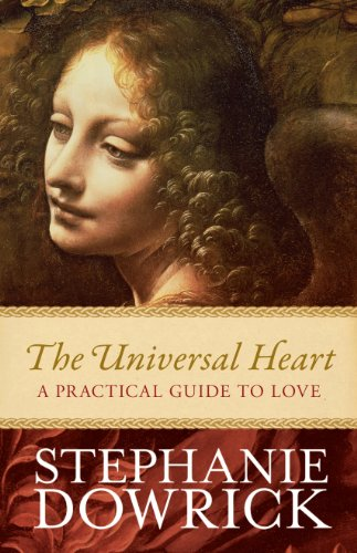 The Universal Heart: A practical guide to love (English Edition)