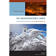 The Unconstructable Earth: An Ecology of Separation