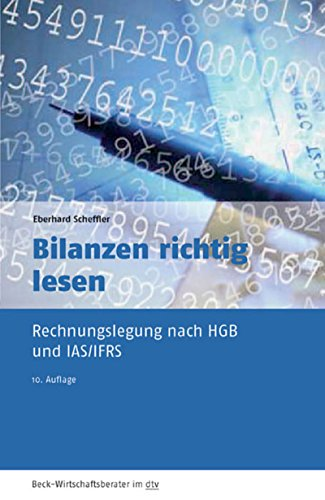 Bilanzen richtig lesen: Rechnungslegung nach HGB und IFRS (Beck-Wirtschaftsberater im dtv)