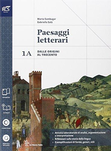 Paesaggi letterari. Vol. 1A-1B. Con extrakit. Per le Scuole superiori. Con e-book. Con espansione online
