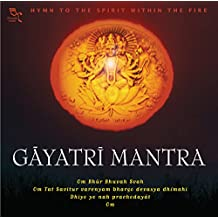 Gayatri Mantra: Hymn to the Spirit Within the Fire [Import allemand]