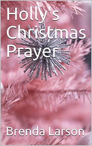 Holly's Christmas Prayer (English Edition)