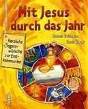 Mit Jesus durch das Jahr: Herzliche Segenswünsche zur Erstkommunion Buch mit Kreu