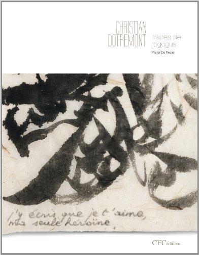 Christian Dotremont, Traces de Logogus: Collection Strates par Pieter De Reuse, Collectif