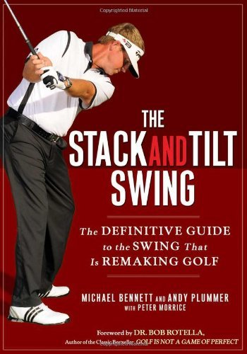 The Stack and Tilt Swing: The Definitive Guide to the Swing That Is Remaking Golf by Michael Bennett (12-Nov-2009) Hardcover