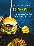 Jackfruit: Die neue pflanzliche Alternative zu Fleisch