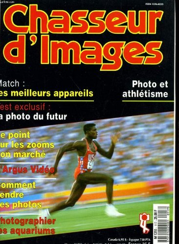 Chasseur d'images , le magazine de l'amateur et du débutant n° 117 - match: les meilleurs appareils - photo et athletisme - le point sur les zooms bon marche - comment vendre ses photo...