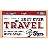 Best Ever Travel Tips: Get the Best Travel Secrets & Advice from the Experts (Lonely Planet Best Ever...)