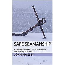 Safe Seamanship: A Really Handy Revision Guide to safe seamanship practices