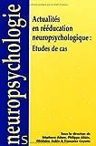 Actualités en rééducation neuropsychologique - Études de cas