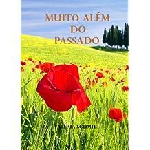 Muito Além do Passado (Portuguese Edition)