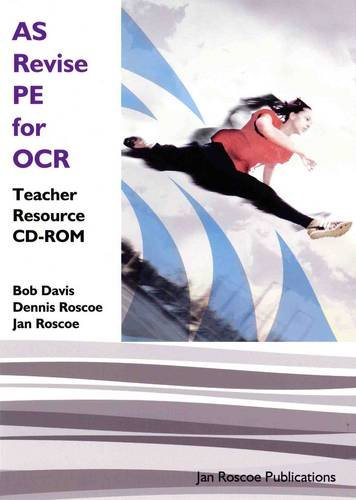 AS Revise PE for OCR Teacher Resource CD-ROM Single User Version (AS/A2 Revise PE Series)