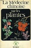 La médecine chinoise par les plantes