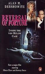 Reversal Of Fortune - Inside The Von Bulow Case by Alan M. Dershowitz (1991-08-01)
