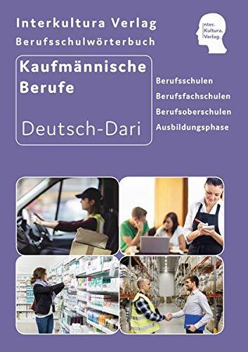 Berufsschulwörterbuch für kaufmännische Berufe: Deutsch-Dari (Berufsschulwörterbuch Deutsch-Dari / Zweisprachige Fachbücher für Berufsschulen)