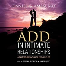 ADD in Intimate Relationships: A Comprehensive Guide for Couples by Daniel G. Amen (2014-08-05)