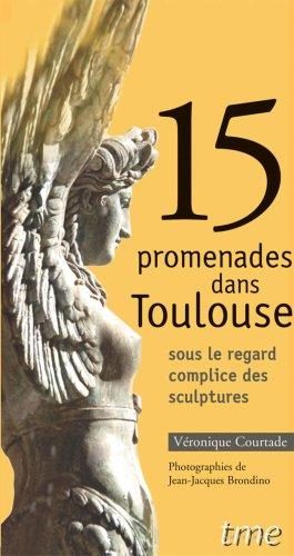 15 promenades dans Toulouse