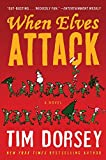 When Elves Attack: A Joyous Christmas Greeting from the Criminal Nutbars of the Sunshine State (Serge Storms)