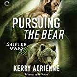 Pursuing the Bear: Shifter Wars, Book 2