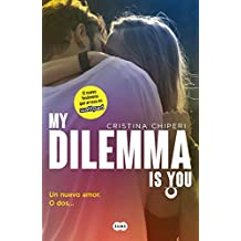 1: My Dilemma Is You. Un Nuevo Amor. O DOS... / My Dilemma Is You: A New Love? or Two