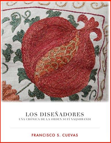 Los Diseñadores: Una crónica de la Orden sufí Naqshbandi