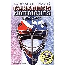 La grande rivalité Canadiens Nordiques