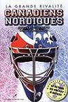 La grande rivalit� Canadiens Nordiques
