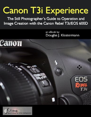 canon-t3i-experience-the-still-photographers-guide-to-operation-and-image-creation-with-the-canon-re