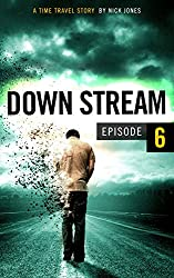 Downstream - Episode 6: A time travel story (English Edition)
