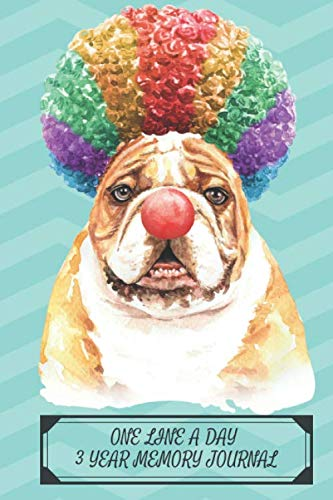 One Line a Day Three Year Memory Journal: Microjournal to Preserve Important Memories Dated entries from January 1 2020 to December 31 2022 Bulldog ... (Memory Keeper Books for Dog Lovers, Band 29)