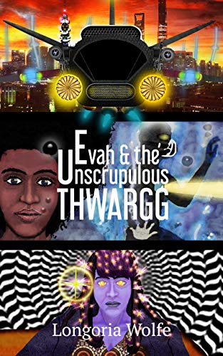 Evah & the Unscrupulous Thwargg (Enhanced) by Longoria Wolfe