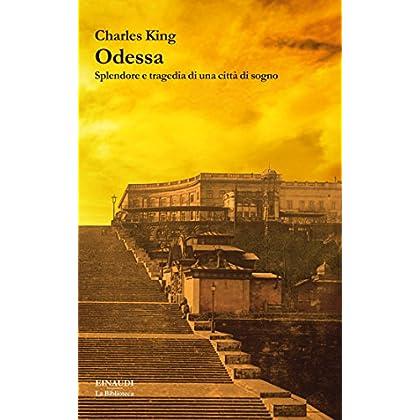 Odessa: Splendore E Tragedia Di Una Città Di Sogno (La Biblioteca Vol. 3)