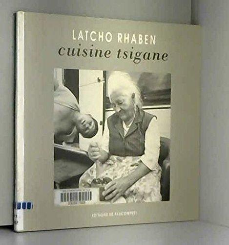 LATCHO RHABEN. Cuisine tzigane par Collectif