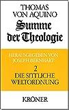 Summe der Theologie, 3 Bde., Bd.2, Die sittliche Weltordnung (Kr?ners Taschenausgaben (KTA), Band 106)