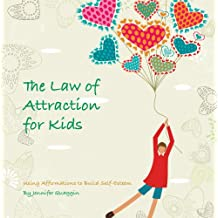 The Law of Attraction for Kids (English Edition)