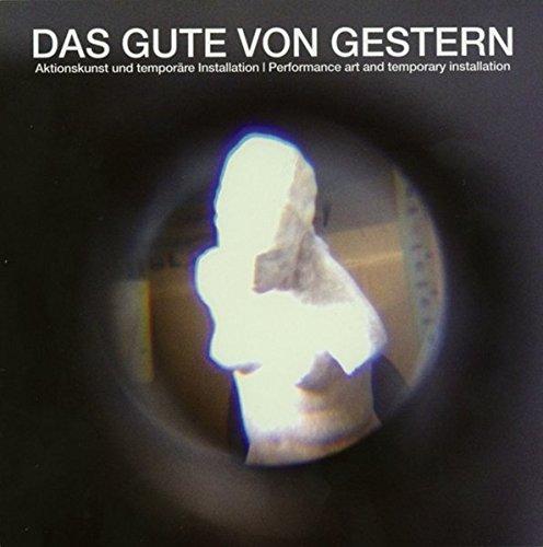 DAS GUTE VON GESTERN: Aktionskunst und temporäre Installation - Performance art and temporary installation (Kunst in Offenbach am Main)