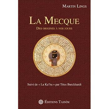 La Mecque : Des origines à nos jours