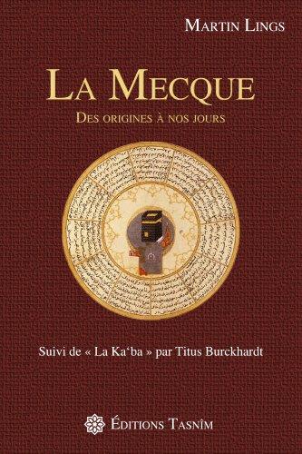 La Mecque : Des origines  nos jours