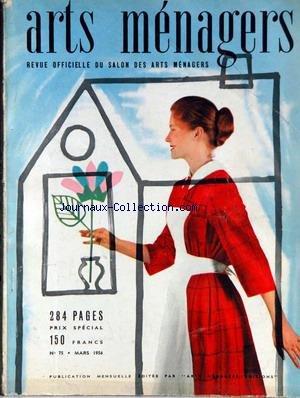 ARTS MENAGERS [No 75] du 01/03/1956 - MORALITES MENAGERES - AMENAGEMENT - AMEUBLEMENT ET DECORATION - CUISINE - EAU-HYDROTHERAPIE - ECLAIRAGE - ECONOMIE DOMESTIQUE - ENTRETIENS - ENFANTS.