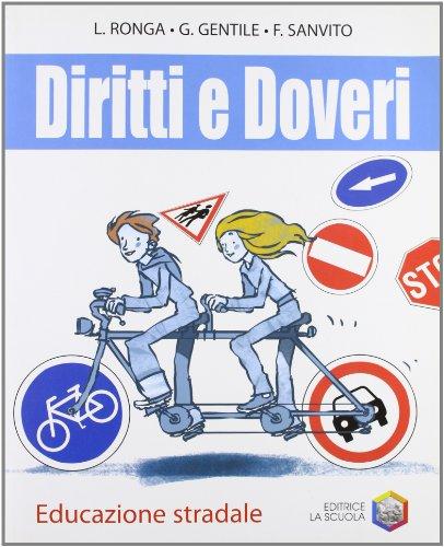 Diritti e doveri. Educazione stradale. Per la Scuola media