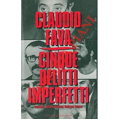Cinque Delitti Imperfetti. Impastato, Giuliano, Insalaco, Rostagno, Falcone