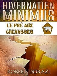 Hivernatien Minimus: Le Pré aux Crevasses (Le Monde Impertinent d'Hivernatien Minimus t. 6)