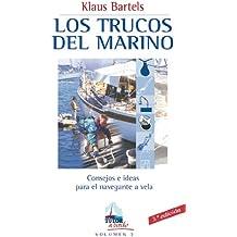 Los trucos del marino : consejos e ideas para el navegante a vela (A Bordo)